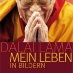 Dalai Lama - Mein Leben in Bildern.