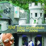 100 Jahre Grottenbahn
