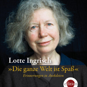 CD  Cover Lotte Ingrisch  - Die ganze Welt ist Spass.