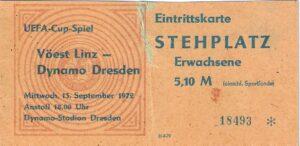 Europacup-Premiere der Linzer Werksportler im September 1972. Ticket vom Erstrunden-Hinspiel gegen SG Dynamo Dresden.