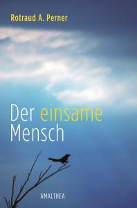 AMA_Perner_einsame Mensch_Cover RZ.indd