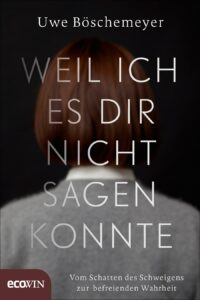 Bild 1_Cover_Böschemeyer_Weil ich es dir nicht sagen konnte_(c) Ecowin