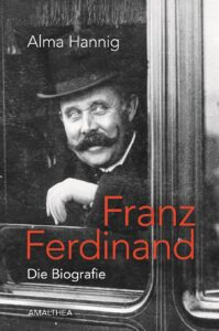 Buch Cover Franz Ferdinand_Die Biografie_amalthea.at