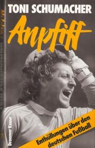 """Cover Toni Schumacher """"Anpfiff"""", erschienen im März 1987 im Verlag Droemer Knaur / ISBN 3-426-26298-3. Scan: oepb"""