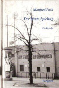 Buch-Cover: Manfred Fock / Der Letzte Spieltag. Ein Bericht, 1996. Scan: oepb