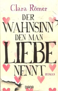 Clara Römer_Der Wahnsinn den man Liebe nennt_Scan oepb.at