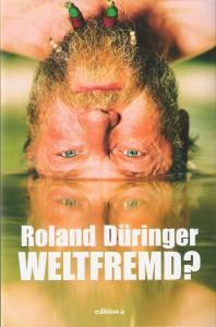 Cover Roland Düringer_Weltfremd_Scan oepb.at