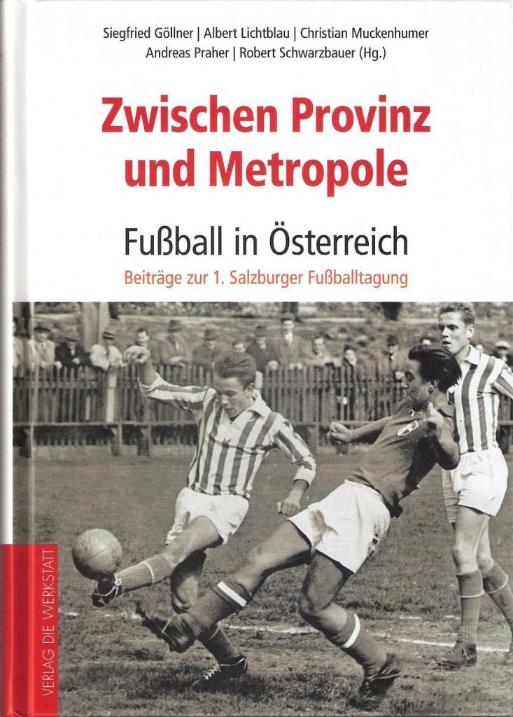 Fussball In Osterreich Zwischen Provinz Und Metropole