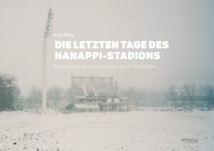 Buch Cover Die letzten Tage des Hanappi Stadions von Kurt Prinz
