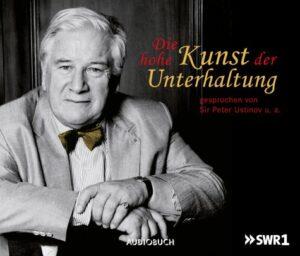 Sir Peter Ustinov_Die hohe Kunst der Unterhaltung_Audiobuch_Hör CD