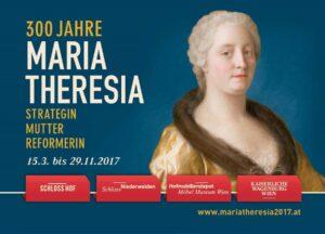 """Ausstellungs-Plakat """"300 Jahre Maria Theresia 2017"""". Von 15. März bis 29. November 2017."""