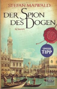 Der Spion des Dogen_Roman von Stefan Maiwald_Scan oepb.at