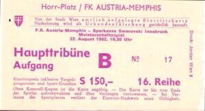 Eintrittskarte vom Saisonauftakt der Wiener Austria am 22. August 1982. Aus FK Austria Wien gg. SSW Innsbruck (6 : 1). Sammlung: oepb