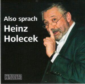 Preiser Records CD STEREO 90737 von 2006 / Also sprach Heinz Holecek. Live-Mitschnitt vom 28. Februar 2006.