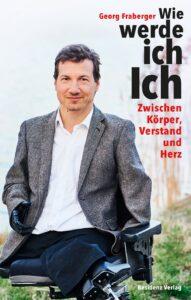 Georg Fraberger_Wie werde ich Ich_Residenz Verlag(1)