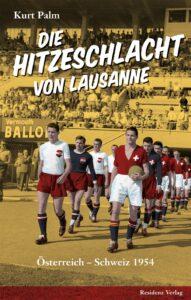 Buch-Cover Die Hitzeschlacht von Lausanne / Österreich – Schweiz 1954