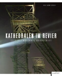 Buch-Cover Kathedralen im Revier / Zechenlandschaft Ruhrgebiet von Rolf Arno Specht. Foto: Klartext Verlag