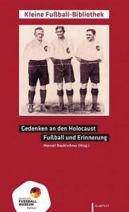 Buch-Cover der Kleinen Fußball-Bibliothek. Gedenken an den Holocaust - Fußball und Erinnerung.