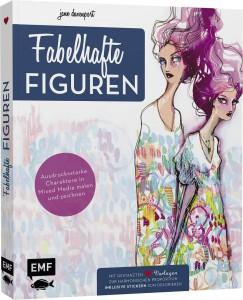 Fabelhafte Figuren – Eine besondere Methode zum Malen und Zeichnen ausdrucksstarker Charaktere in Mixed Media