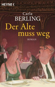 Der Alte muss weg von Carla Berling