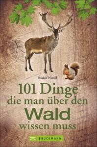 Cover 101 Dinge, die man über den Wald wissen muss. Foto: Bruckmann Verlag