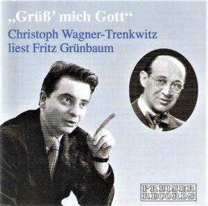Hör CD Fritz Grünbaum_Grüß mich Gott_Christoph Wagner Trenkwitz_Scan oepb.at