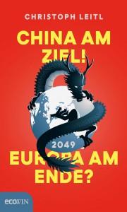 CHINA AM ZIEL! EUROPA AM ENDE? von Dr. Christoph Leitl. Foto: © Ecowin