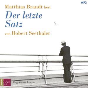 Bild 1_Gustav Mahler_Der letzte Satz_Hör CD_Robert Seethaler_Matthias Brandt